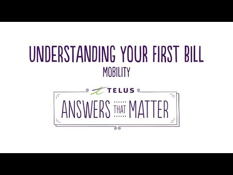 TELUS | Understanding Your First Bill -- Mobility