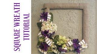 Sqaure Burlap and Flower Wreath Tutorial