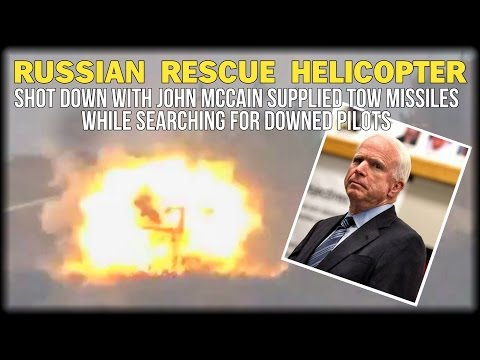 BREAKING: RUSSIAN RESCUE HELICOPTER DESTROYED WITH JOHN MCCAIN SUPPLIED TOW MISSILES