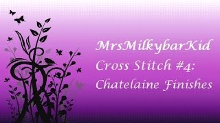 Cross Stitch #4: Chatelaine Finishes (Long!)