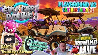 GOLF CART Racing ! 🚗 Playgrounds V2 🎈 1st Birthday 💰 GIVEAWAY ► Fortnite 🔴 Live RW - Part 1