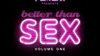 Better Than Sex Vol. 1 [FALL 2014 MIX]