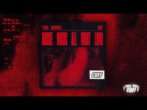 CUFF087: Two Rhodes - House Music All Night Long (Original Mix) [CUFF] Official