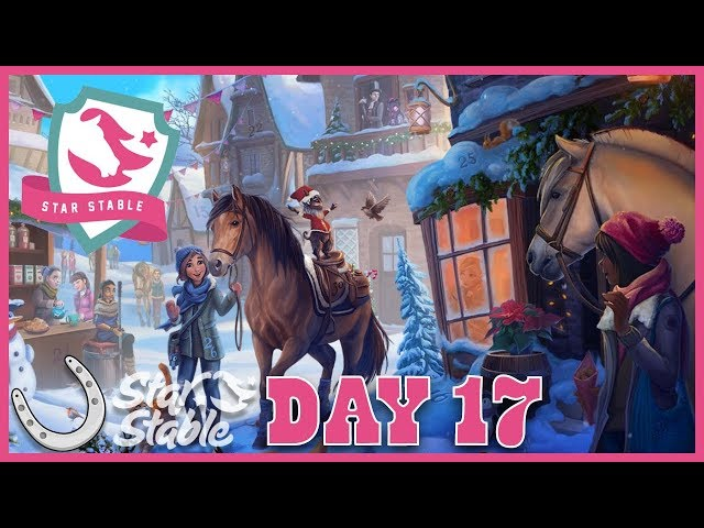 Day 17 Holiday Calendar 2018 🐴 Star Stable Online