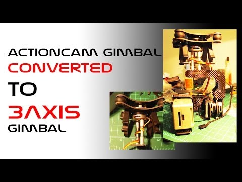 DIY convert 2axis Actioncam gimbal to 3axis