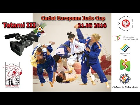 Cadet European Judo Cup Bielsko-Biała Tatami 3 21.05.2016