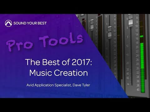 Pro Tools | Best of 2017 for Music Creation