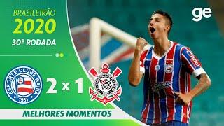 BAHIA 2 X 1 CORINTHIANS | MELHORES MOMENTOS | 30ª RODADA BRASILEIRÃO 2020 | ge.globo