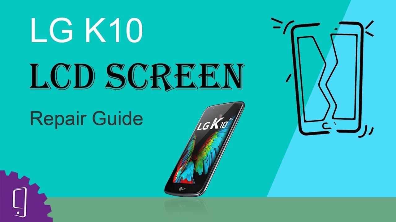Lg K10 Lcd Screen Repair Guide