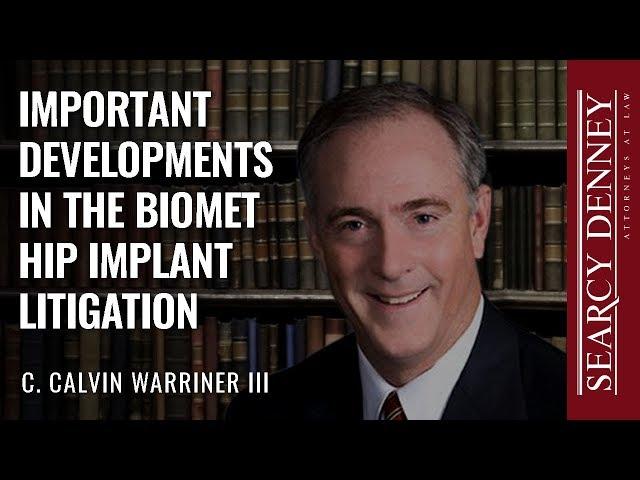 Important Developments in the Biomet Hip Implant Litigation