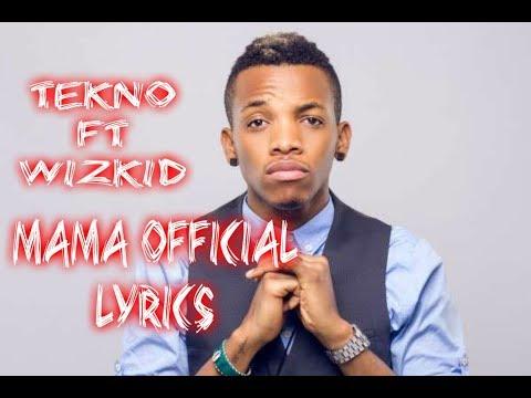 Tekno Ft Wizkid- MAMA Official Lyrics