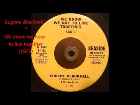 Eugene Blacknell & The New Breed – We Know We Got To Live Together(1973)