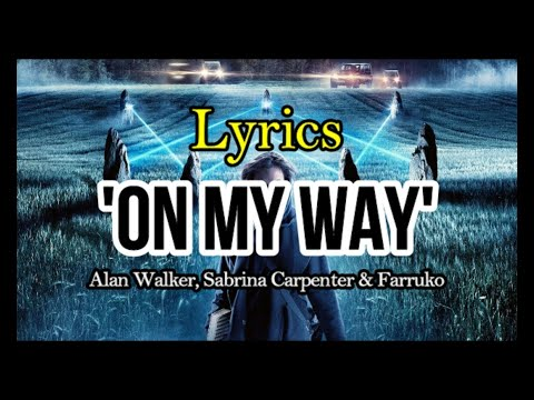 alan-walker,-sabrina-carpenter-&-farruko---'on-my-way'-(lyrics)