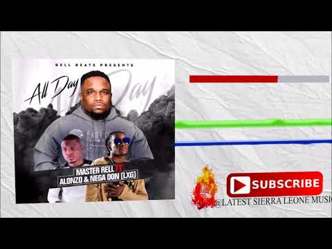 Master Rell ft Alonzo & Nega Don - All Day (Official Audio 2017) 🇸🇱
