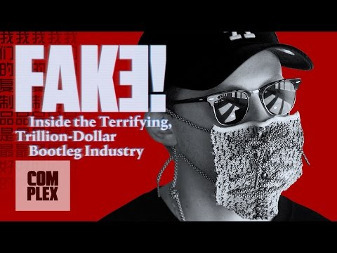 Download Youtube: Fake! Inside the Terrifying, Trillion-Dollar Bootleg Industry | Complex