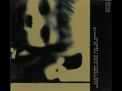 [Full Album] Octave of the Holy Innocence - Jonas Hellborg, Buckethead, Michael Shrieve