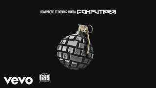Rowdy Rebel - Computers (Audio) ft. Bobby Shmurda