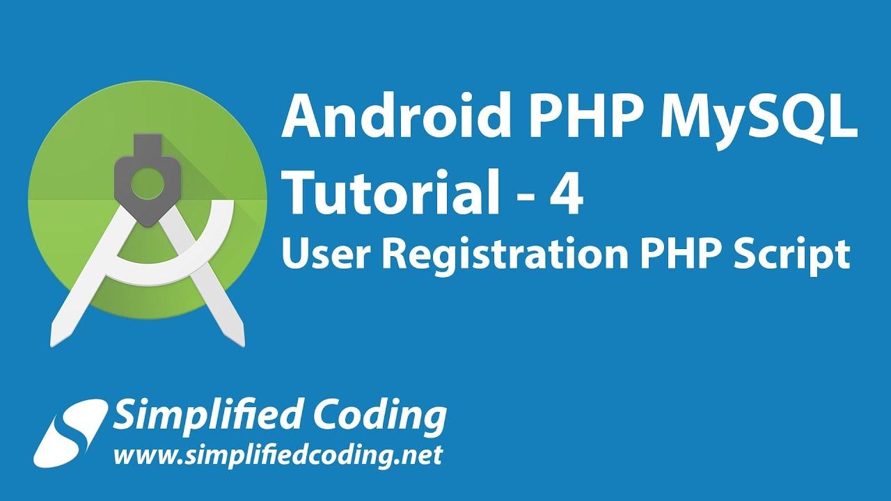 4  Android PHP MySQL Tutorial | User Registration PHP Script
