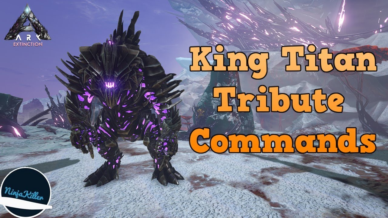 King Titan Tribute Commands & the location to King Titan Terminal Ark  Survival Evolved Extinction