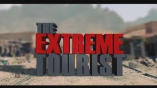 Extreme Tourist Afghanistan   Episode 1