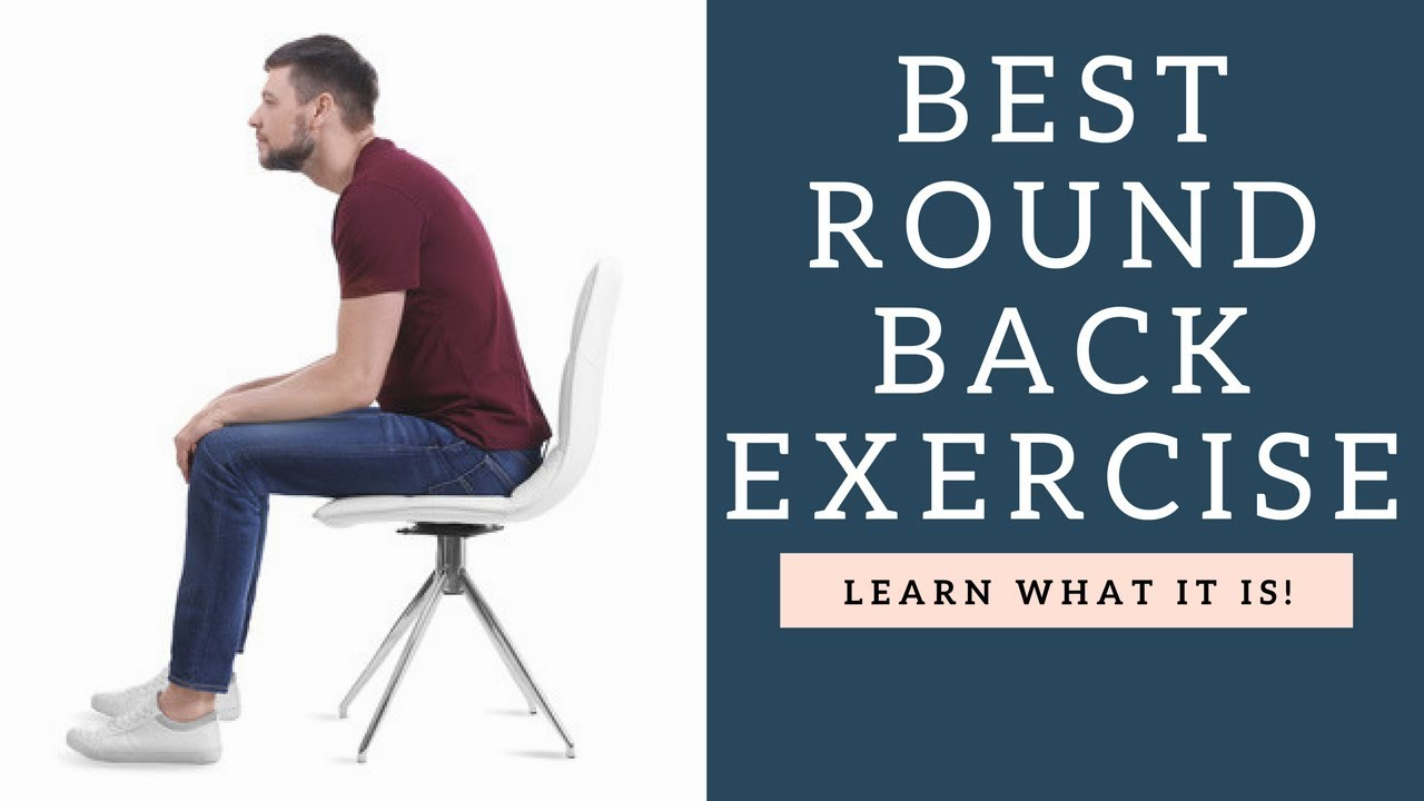 Best Exercise To Fix A Rounded Upper Back Bad Shoulders Posture