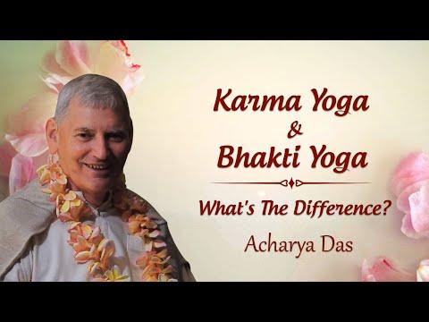 Karma Yoga & Bhakti Yoga: What