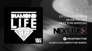 [FREE DOWNLOAD] Little Louie Vega Feat Julie McKnight - Diamond Life (Next Tune Bootleg)