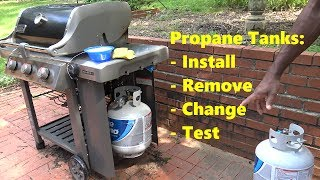 Connect/Install, Remove, Change, Check/Test Gas Grill Propane Tanks