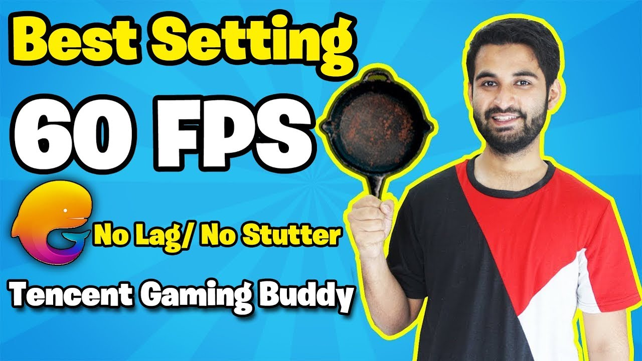 [HINDI] Best Setting For Tencent Gaming Buddy : 60FPS EVERYTIME !!