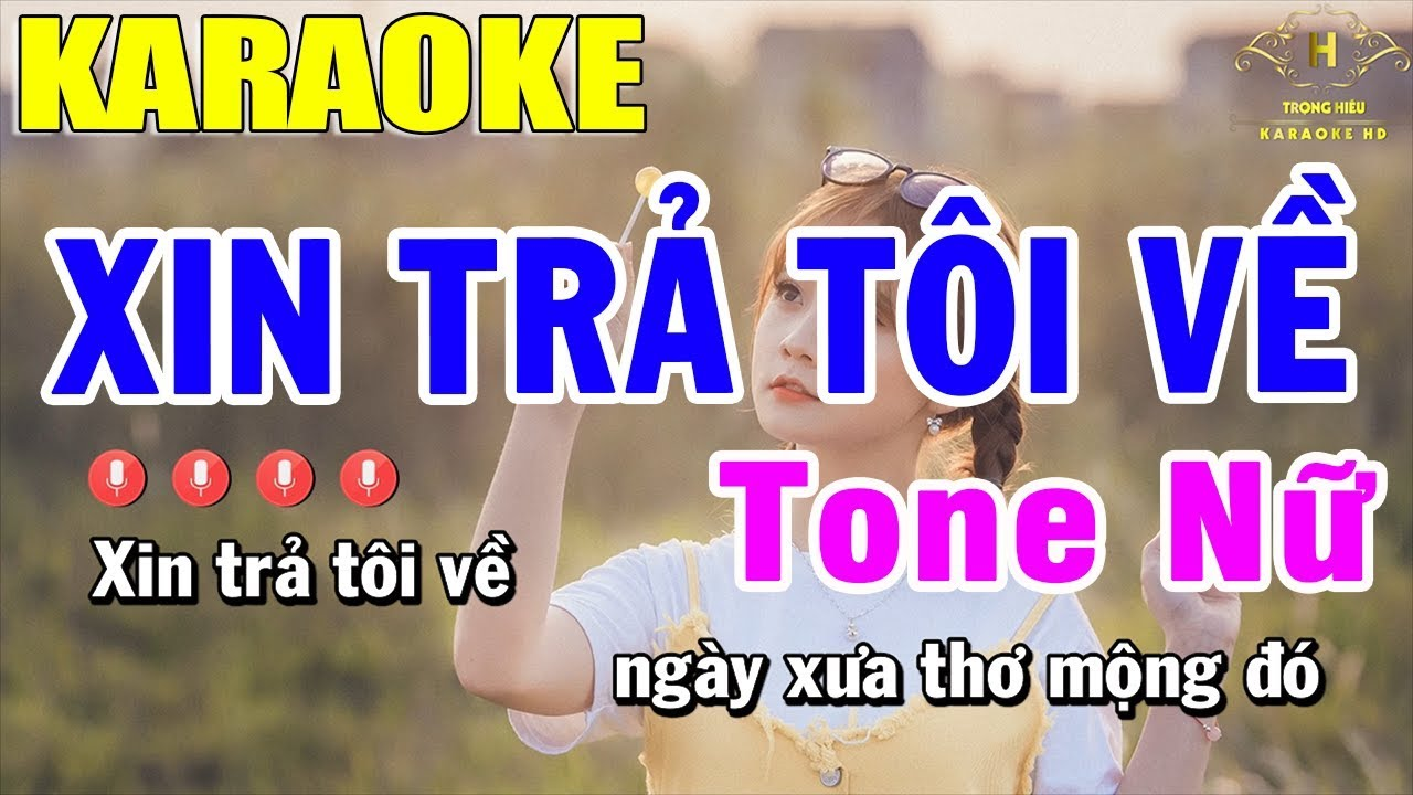 Karaoke Xin Trả Tôi Về Tone Nữ Nhạc Sống | Trọng Hiếu