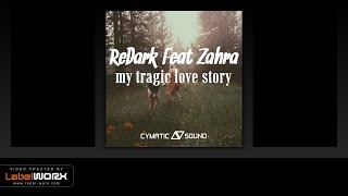 ReDark Feat Zahra - My Tragic Love Story (Original Mix)