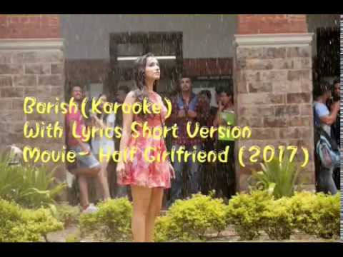 Barish Short Version-(Half Girlfriend) Karaoke with Lyrics