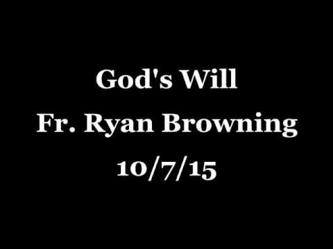 God's Will  presented by Fr. Ryan Browning
