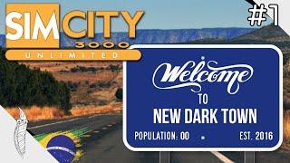 SimCity 3000 Unlimited | Bem-vindo à New Dark Town! (Episódio 1 | PT-BR)
