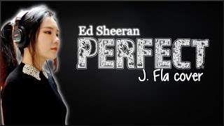 Lyrics: Ed Sheeran - Perfect (J. Fla cover)