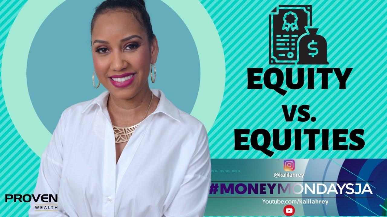 Download #MoneyMondaysJa - Equity & Equities Explained