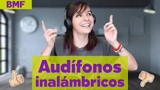 Audífonos inalámbricos - Lo bueno, lo malo y lo feo con @Dany_Kino