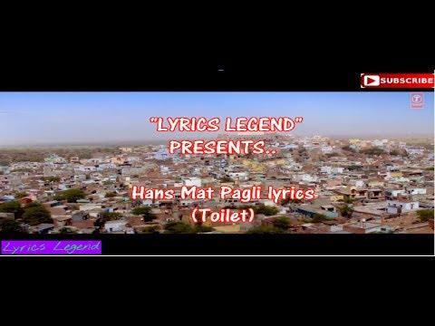 Hans Mat Pagli Lyrics | Toilet- Ek Prem Katha | Akshay Kumar, Bhumi | Sonu Nigam, Shreya Ghoshal