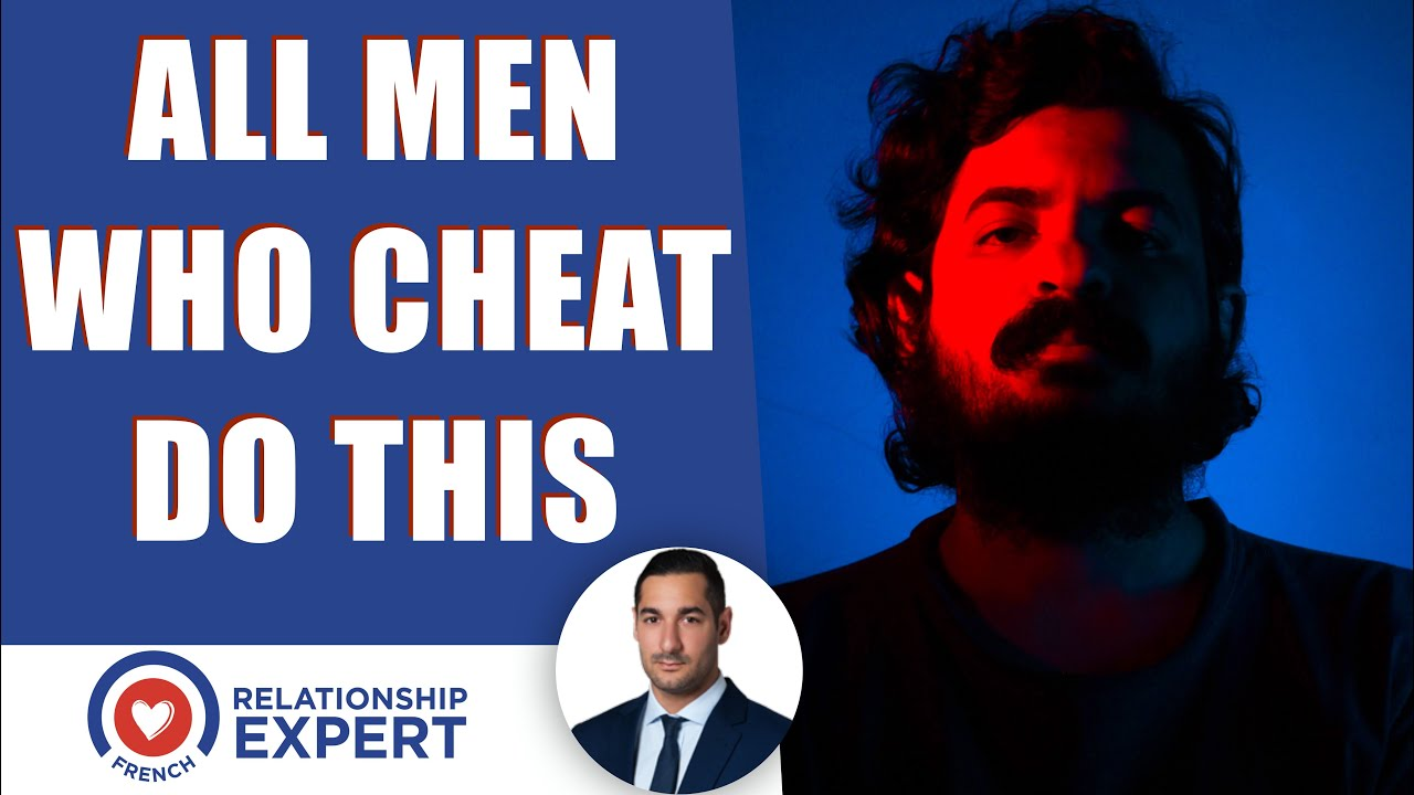 All men who cheat do THIS!