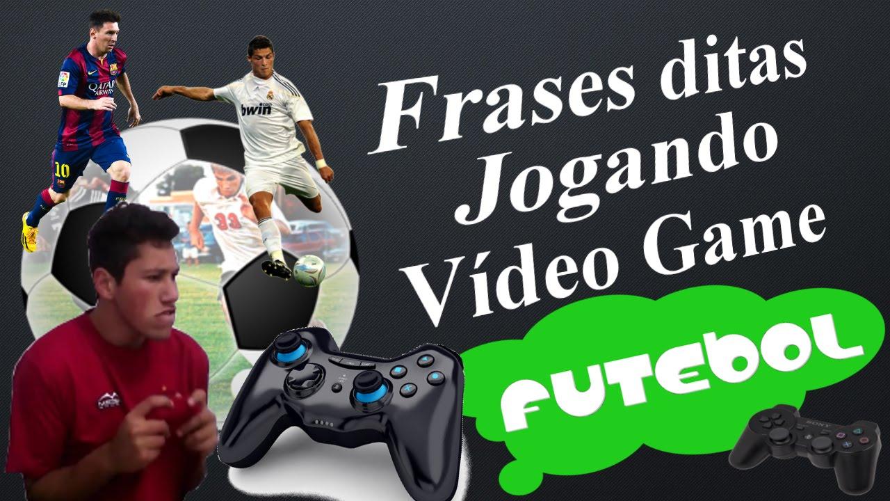Frases Ditas Jogando Vídeo Game Futebol Youtube