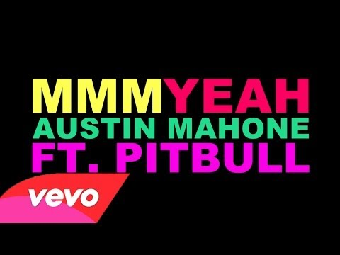 [OFFICIAL LYRIC VIDEO] Mmm Yeah - Austin Mahone Ft. Pitbull