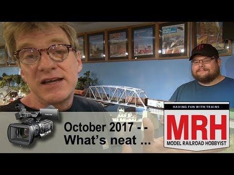 Whats Neat in model railroading | October 2017 Model Railroad Hobbyist | Ken Patterson