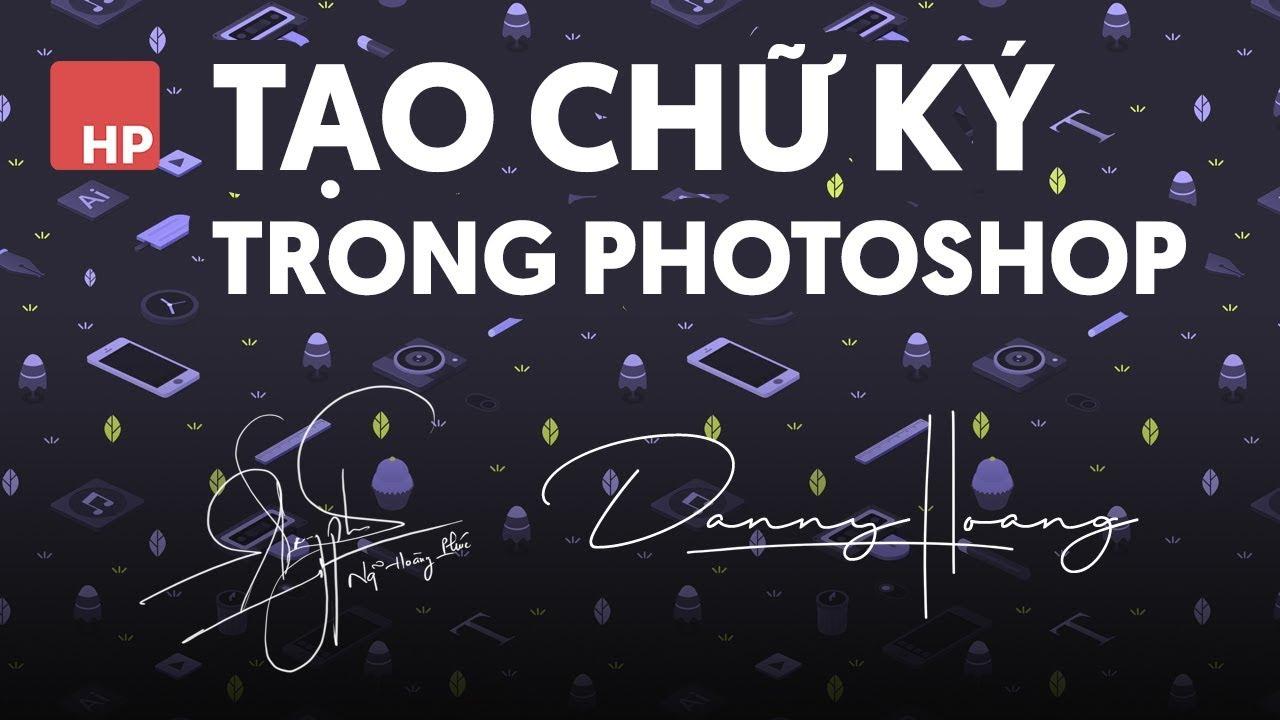 Tạo CHỮ KÝ trong Photoshop cực dễ | HPphotoshop.com