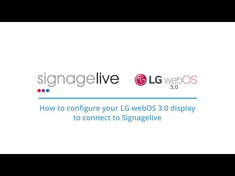 LG webOS - Configuring your LG webOS 3 0 display to work with Signagelive
