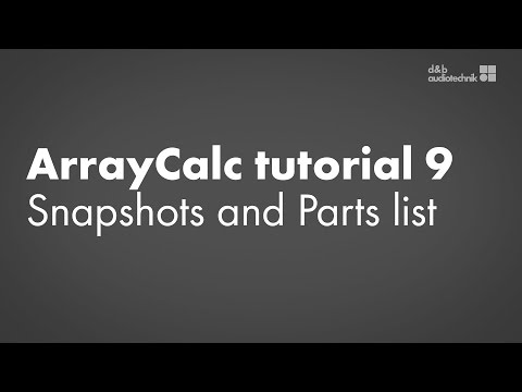 ArrayCalc tutorial 9 Snapshots and Parts list