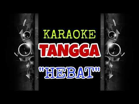 Tangga - Hebat (Karaoke Tanpa Vokal)