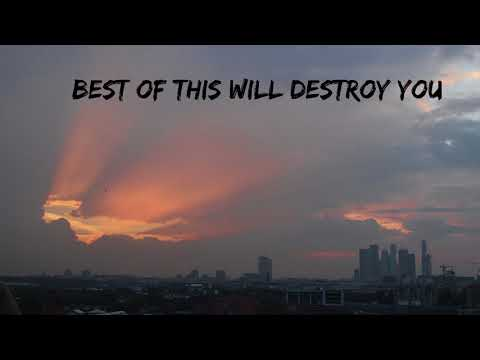 Best of This Will Destroy You