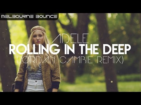 [Melbourne Bounce] Adele - Rolling in the Deep (Jordan Cambie Remix)