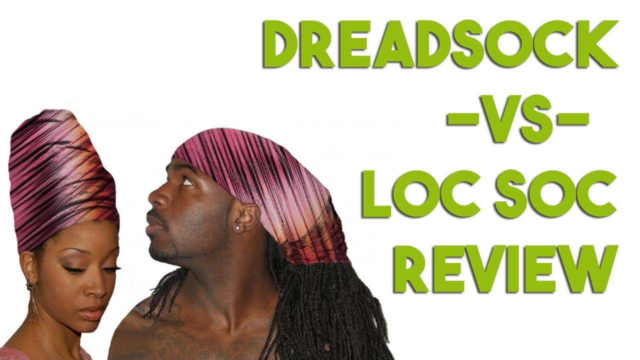 Loc Soc Vs Dreadsock Protecting Your Locs At Night