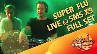 SUPER FLU - Full Set @ Sonne Mond Sterne 2015 X9 (DJ Set Sputnik) SMS